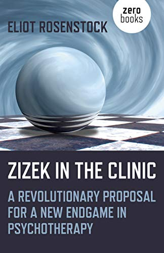 Žižek in the Clinic: A Revolutionary Proposal for a New Endgame in Psychotherapy