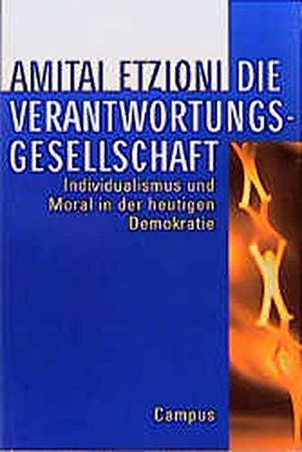 Die Verantwortungsgesellschaft: Individualismus und Moral in der heutigen Demokratie