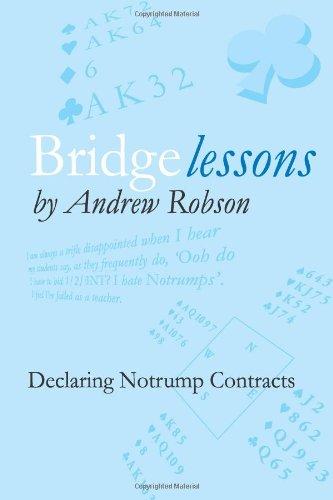 Bridge Lessons: Declaring Notrump Contracts ebook