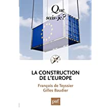La construction de l'Europe: « Que sais-je ? » n° 3535