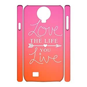 Love the Life You Live Design Top Quality DIY 3D Hard Case Cover for SamSung Galaxy S4 I9500, Love the Life You Live Galaxy S4 I9500 3D Phone Case WANGJING JINDA