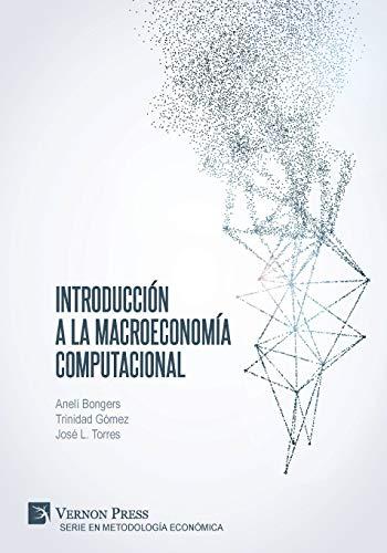 Libro : Introducción A La Macroeconomía Computacional  -..