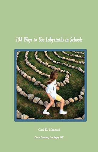 108 Ways to Use Labyrinths in Schools