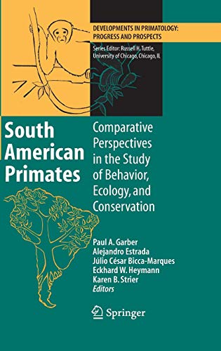 South American Primates: Comparative Perspectives in the Study of Behavior, Ecology, and Conservation (Developments in P