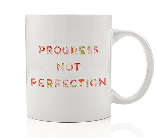 Progress Not Perfection Coffee Mug Gift Idea Pretty Inspiring Quote Move Forward Don't Quit Reach Goals Graduation Birthday Present Female Friend Family Coworker 11oz Ceramic Cup by Digibuddha -