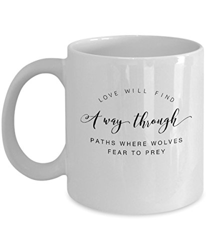 zane-wear-love-will-find-a-way-through-paths-where-wolves-fear-to-prey-gift-coffee-mug-tea-cup