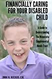 FINANCIALLY CARING FOR YOUR DISABLED CHILD: A Guide to Understanding The Minnesota Supplemental Needs Trust