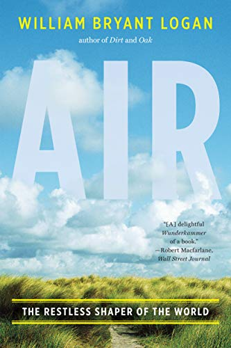 - Air: The Restless Shaper of the World