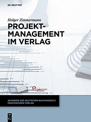Projektmanagement im Verlag (Akademie des Deutschen Buchhandels Praxiswissen Verlag) (German Edition)
