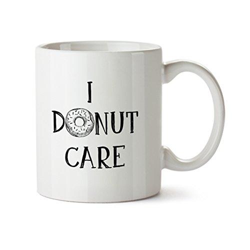 I Donut Care Funny Contemporary Design White Coffee Mug - Porcelain - Tea Cup - 11 oz - Great (Contact Lenses Canada Halloween)