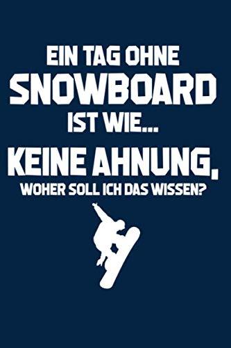 Ohne Snowboard? Unmöglich!: Notizbuch / Notizheft für Snowboarder Snowboarden Snowboarding Snowboardfahrer-in A5 (6x9in) dotted Punktraster (German Edition)