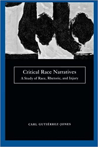 Book Critical Race Narratives: A Study of Race, Rhetoric and Injury (Critical America) by Carl Gutierrez-Jones (2001-11-03)