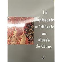 La Tapisserie médiévale au musée de Cluny
