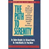 The Path to Serenity: The Book of Spiritual Growth and Personal Change Through Twelve-Step Recovery (Minirth-Meier Clinic Series) 0840776918 Book Cover