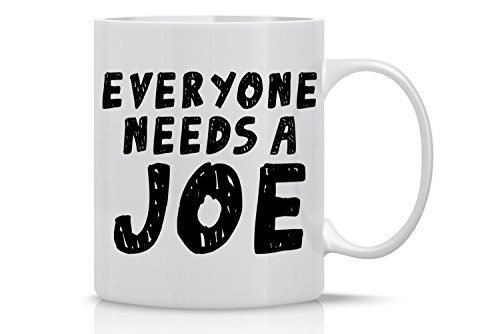 - Funny Coffee Mugs with Quotes 11OZ - Everyone Needs a Cup of Joe - Perfect Gift for Men & Women, Him or Her, Mom, Dad, Brother, Sister, Boyfriend, Girlfriend, Husband or Wife, Boss - Crazy Bros Mugs