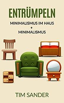 Entr mpeln minimalismus im haus minimalismus bundle for Minimalismus haus tour