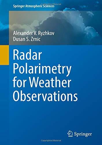 Polarimetric Radar - Radar Polarimetry for Weather Observations (Springer Atmospheric Sciences)