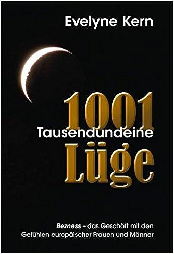 1001 Tausendundeine Lüge - Bezness, das Geschäft mit den Gefühlen europäischer Frauen und Männer