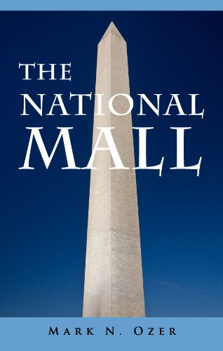 National Mall: The Complete Guide (The Complete Guides to Washington, D.C. Series Book - Mall Gardens The