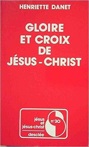 Télécharger en ligne Gloire et croix de Jésus-Christ epub pdf