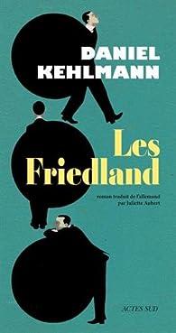 Les Friedland par Daniel Kehlmann