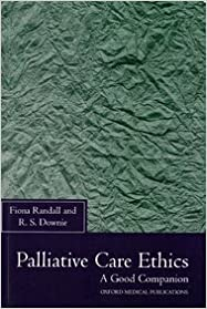 Book Palliative Care Ethics: A Good Companion (Oxford Medical Publications) by Fiona Randall (1996-02-22)