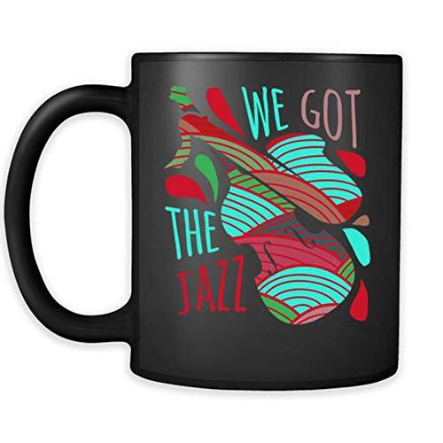 Jazz fan mug - We got the Jazz mug - coffee cup gift for frineds 11oz Black