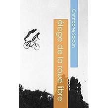 Éloge de la roue libre: Essai (French Edition)