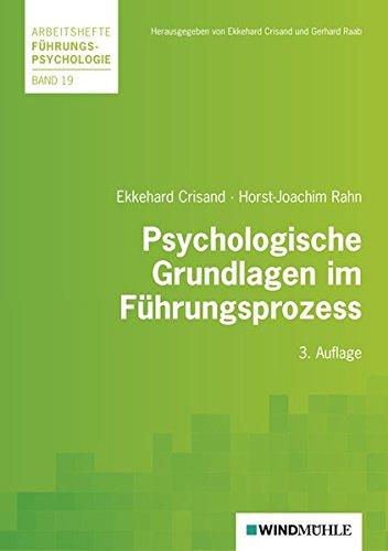 Psychologische Grundlagen im Führungsprozess (Arbeitshefte Führungspsychologie)