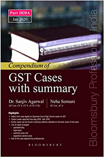 Compendium of GST Cases with Summary. Part 2020 A