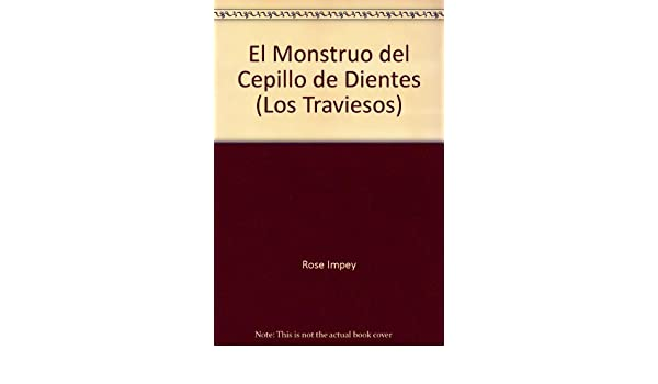 El Monstruo del Cepillo de Dientes (Los Traviesos): Rose Impey, Sue Porter: 9788420737843: Amazon.com: Books