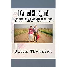 I Called Shotgun!!: Living as Hali's Brother