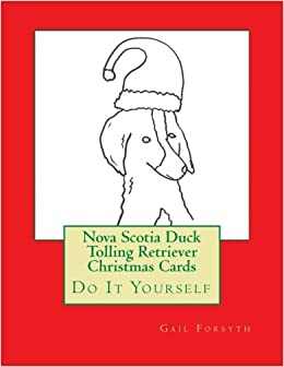 Nova scotia duck tolling retriever christmas cards do it yourself nova scotia duck tolling retriever christmas cards do it yourself gail forsyth 9781517541484 amazon books solutioingenieria Images