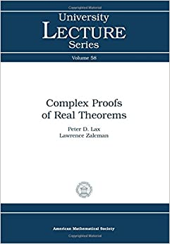 Complex Proofs of Real Theorems (University Lecture Series)