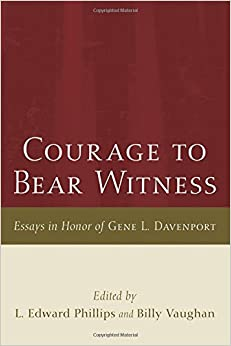 witness essayscourage to bear witness  essays in honor of gene l  davenport  l