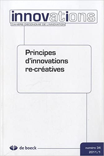 Livre Innovations, N° 34/2011/1 : Principes d'innovations re-créatives pdf