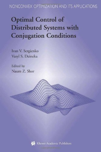 Download Optimal Control of Distributed Systems with Conjugation Conditions: 75 (Nonconvex Optimization and Its Applications  (closed)) Pdf