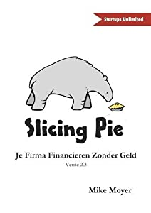 Slicing Pie by Mike Moyer (2014-11-07)