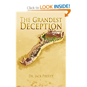 The Grandest Deception Dr. Jack Pruett