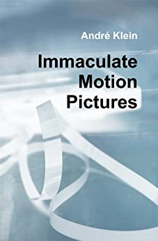 Immaculate Motion Pictures by [Klein, André]