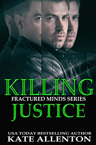 Killing Justice (Fractured Minds Series Book 2) by [Allenton, Kate]
