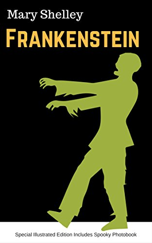 Frankenstein: Special Illustrated Edition Includes Spooky (Spooky Photo)