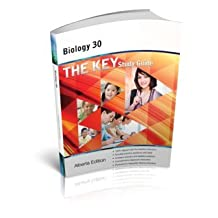 The Key Study Guide- Alberta Biology 30 (The Key Study Guide)