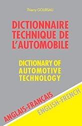 Dictionnaire technique de l'automobile Anglais-Français : Dictionary of Automotive Technology English-French