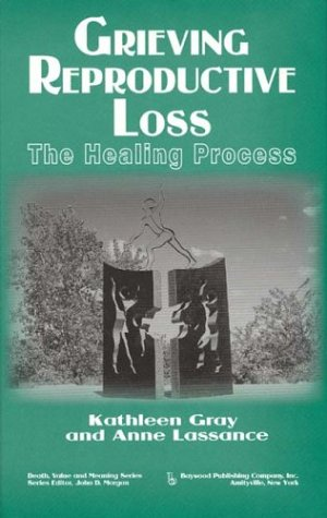 Grieving Reproductive Loss: The Healing Process (Death, Value and Meaning Series) by Brand: Baywood Pub Co