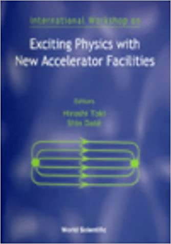 Exciting Physics with New Accelerator Facilities: Proceedings of the International Workshop SPring-8, Hyogo, Japan, 11-13 March 1998