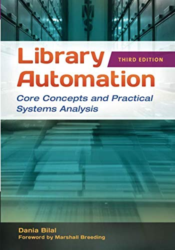 - Library Automation: Core Concepts and Practical Systems Analysis
