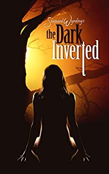 The Dark Inverted by [Wyrding, Shepard]