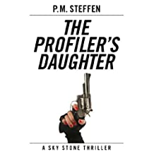 The Profiler's Daughter (Sky Stone Thriller Series Book 1)