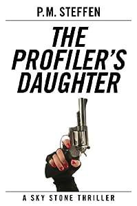 The Profiler's Daughter by P.M. Steffen ebook deal